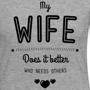 My wife does it better Langarmshirts - Frauen Premium Langarmshirt