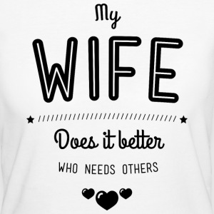 My wife does it better T-shirts - Organic damer