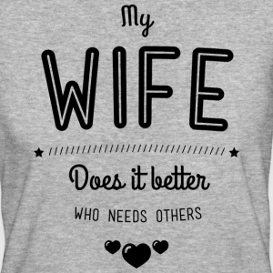 My wife does it better Tee shirts - T-shirt Bio Femme