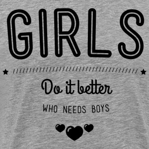 Girls do it better Tee shirts - T-shirt Premium Homme