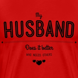 My husband does it better Tee shirts - T-shirt Premium Homme