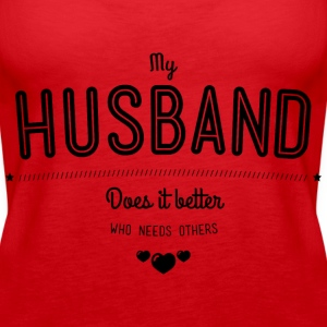 My husband does it better Tops - Camiseta de tirantes premium mujer