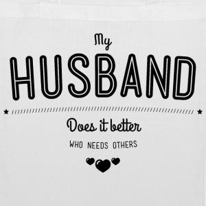 My husband does it better Sacs et sacs à dos - Tote Bag