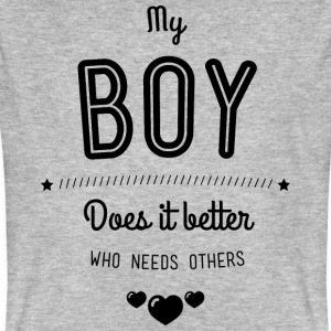 My boy does it better Magliette - T-shirt ecologica da uomo