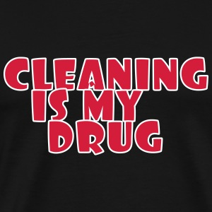 Cleaning is my drug T-shirts - Mannen Premium T-shirt