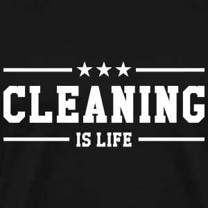 Cleaning is life ! T-shirts - Mannen Premium T-shirt