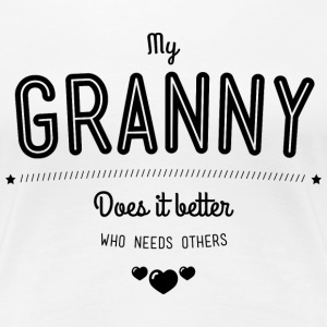 My granny does it better Tee shirts - T-shirt Premium Femme