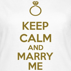 Keep Calm And Marry Me Tee shirts - T-shirt Femme