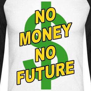 no money no future 01 Long sleeve shirts - Men's Long Sleeve Baseball T-Shirt
