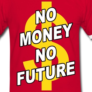 no money no future 01 T-Shirts - Männer Kontrast-T-Shirt