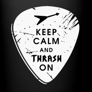 Keep calm and thrash on Tassen & Zubehör - Tasse einfarbig