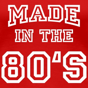 Made in the 80's Tee shirts - T-shirt Premium Femme