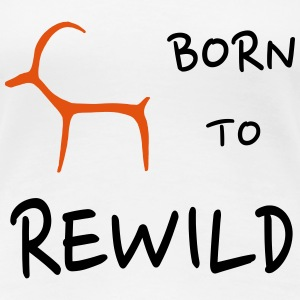 Born to rewild - Women's Premium T-Shirt