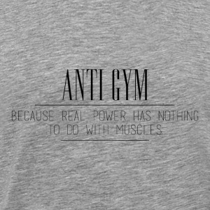 AntiGym - Real Power - Männer Premium T-Shirt