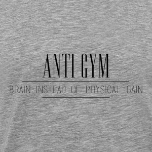 AntiGym - Brain instead of Gain - Männer Premium T-Shirt