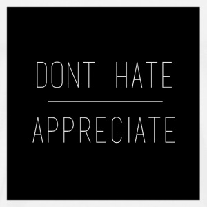 dont hate appreciate - Männer Premium T-Shirt
