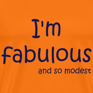 I'm fabulous and so modest Tee shirts - T-shirt Premium Homme