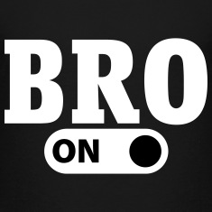 Bro on Shirts