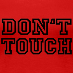 Don't touch Tee shirts - T-shirt Premium Femme