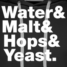 Beer | Water & Malt & Hops & Yeast. Hoodies & Swea