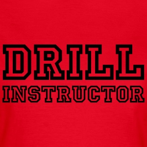 Drill Instructor T-shirts - Dame-T-shirt