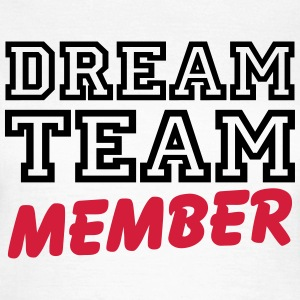 Dream Team Member T-shirts - T-shirt dam