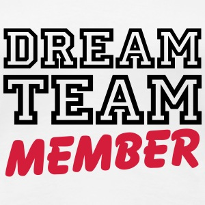 Dream Team Member T-Shirts - Frauen Premium T-Shirt