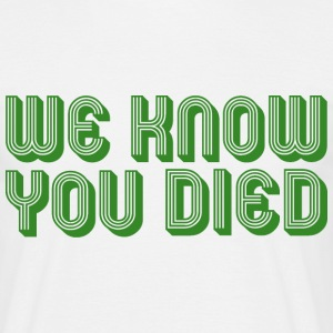 We Know You Died
