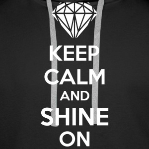 Keep Calm And Shine On Bluzy - Bluza męska Premium z kapturem