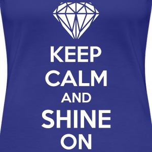 Keep Calm And Shine On T-shirts - Premium-T-shirt dam