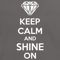 Keep Calm And Shine On T-skjorter