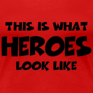 This is what heroes look like T-shirts - Premium-T-shirt dam