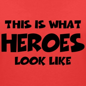 This is what heroes look like T-shirts - Vrouwen T-shirt met V-hals
