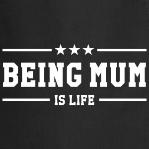 Being Mum is life !  Aprons - Cooking Apron