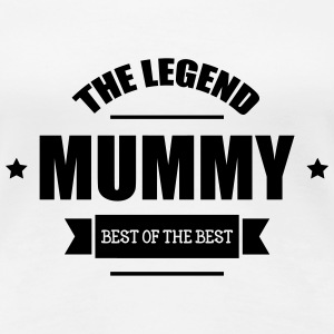 Mummy, The Legend ! T-skjorter - Premium T-skjorte for kvinner