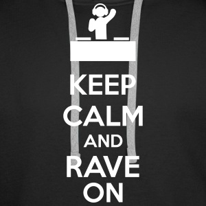 Keep Calm And Rave On Sudaderas - Sudadera con capucha premium para hombre