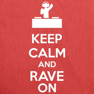 Keep Calm And Rave On Borse & zaini - Borsa in materiale riciclato