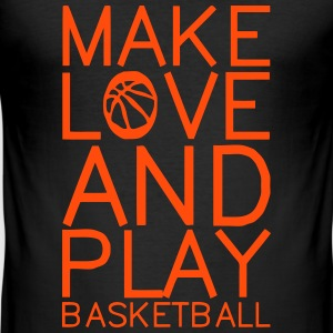 make love and play basketball T-Shirts - Männer Slim Fit T-Shirt