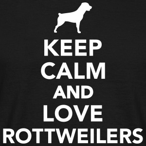 Keep calm and love Rottweilers T-Shirts - Männer T-Shirt