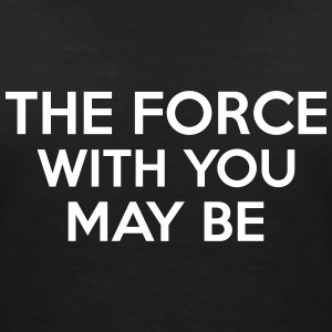 The Force With You May Be Tee shirts - T-shirt col V Femme