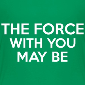 The Force With You May Be Camisetas - Camiseta premium niño