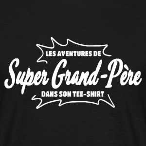 Super Grand Père Tee shirts - T-shirt Homme