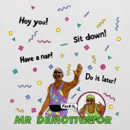 Design ~ Mr. Demotivator Bag (Choose Colour)