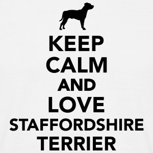 Keep calm and love Staffordshire Terrier T-Shirts - Männer T-Shirt