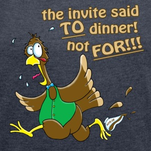 Turkey Dinner! T-Shirts - Women's T-shirt with rolled up sleeves