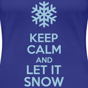 Keep Calm And Let It Snow T-Shirts - Women's Premium T-Shirt
