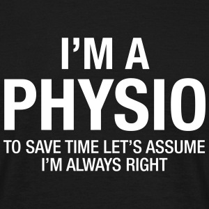 I'm A Physio - To Save Time.... T-Shirts - Men's T-Shirt