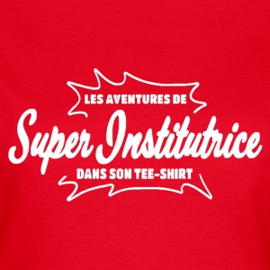 Super Institutrice Tee shirts - T-shirt Femme