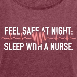 Sleep With A Nurse 2C T-Shirts - Frauen T-Shirt mit gerollten Ärmeln