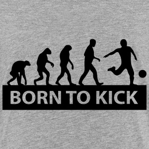 born to kick T-Shirts - Kinder Premium T-Shirt